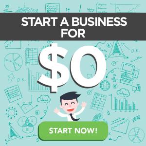 START A BUSINESS FOR ZERO DOLLARS